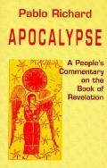 Apocalypse A People's Commentary on the Book of Revelation