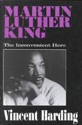 Martin Luther King The Inconvenient Hero