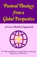 Pastoral Theology from a Global Perspective: A Case Method Approach