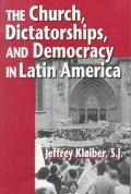 Church, Dictatorships, and Democracy in Latin America