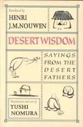 Desert Wisdom Sayings from the Desert Fathers