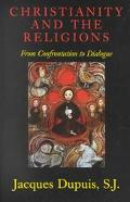Christianity and the Religions From Confrontation to Dialogue