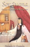 Sor Juana Beauty and Justice in the Americas