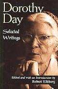 Dorothy Day Selected Writings