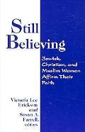 Still Believing Jewish, Christian, And Muslim Women Affirm Their Faith