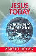 Jesus Today A Spirituality of Radical Freedom