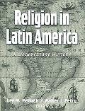 Religion in Latin America A Documentary History