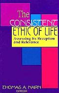 The Consistent Ethic of Life: Assessing Its Reception and Relevance