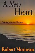 A New Heart: Eleven Qualities of Holiness