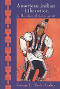 American Indian Liberation: A Theology of Sovereignty
