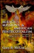 Miracles, Missions & American Pentecostalism (American Society of Missiology)