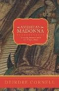 American Madonna : Crossing Borders with the Virgin Mary