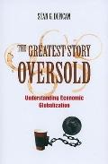 The Greatest Story Oversold: Understanding Economic Globalization