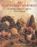 Captured Harvest: Creating Exquisite Objects from Nature