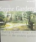 Serene Gardens Creating Japanese Design and Detail in the Western Garden