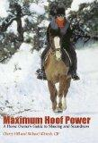 Maximum Hoof Power: A Horseowner's Guide to Shoeing and Soundness