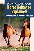 Horse Behavior Explained Origins, Treatment, and Prevention of Problems