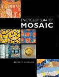 Encyclopedia of Mosaics Techniques, Materials and Designs