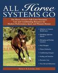All Horse Systems Go The Horse Owner's Full-color Veterinary Care And Conditioning Resource ...