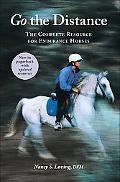 Go the Distance The Complete Resource for Endurance Horses