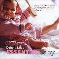 Essential Baby 20 Handknits to Take Your Baby from First Days to First Steps