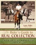 Rider's Guide to Real Collection : How to Achieve Self-Carriage with Any Horse - English or ...