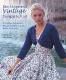 Kim Hargreaves' Vintage Designs to Knit: 25 Timeless Patterns for Women and Men from the Row...
