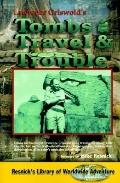 Tombs, Travel, and Trouble