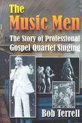 Music Men The Story of Professional Gospel Quartet Singing