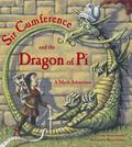Sir Cumference and the Dragon of Pi A Math Adventure