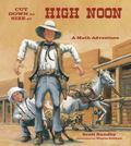 Cut Down to Size at High Noon A Math Adventure