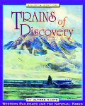 Trains of Discovery Western Railroads and the National Parks/Collector's Guide
