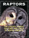 Raptors The Eagles, Hawks, Falcons, and Owls of North America