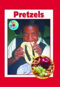 Pretzels: One of the World's Oldest Snacks (Tasty Treats)