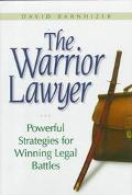 Warrior Lawyer Enhance Your Chances of Victory Through Risk and Disciplined Strategy