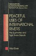 Peaceful Uses of International Rivers The Euphrates and Tigris Rivers Dispute