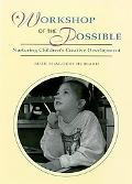 Workshop of the Possible Nurturing Children's Creative Development