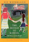 Bridge to School Entering a New World