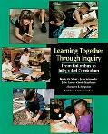 Learning Together Through Inquiry From Columbus to Integrated Curriculum