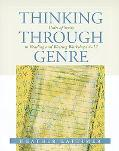 Thinking Through Genre Units of Study in Reading and Writing Workshops 4-12