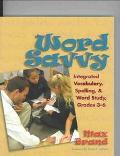 Word Savvy Integrated Vocabulary, Spelling, and Word Study, Grades 3-6