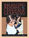 Balancing Reading & Language Learning A Resource for Teaching English Language Learners, K-5