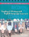 Becoming One Community Reading and Writing With English Language Learners