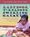 Ladybugs, Tornadoes, and Swirling Galaxies English Language Learners Discover Their World Th...