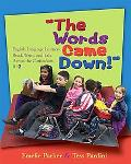 Words Came Down! English Language Learners Read, Write, And Talk Across the Curriculum, K-2