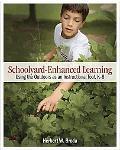 Schoolyard-Enhanced Learning