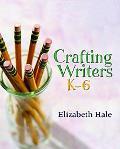 Crafting Writers, K-6