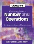 Zeroing In on Number and Operations, Grades 5-6: Key Ideas and Common Misconceptions