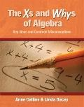 Xs and Whys of Algebra : Key Ideas and Common Misconceptions