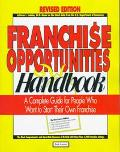 Franchise Opportunities Handbook A Complete Guide for People Who Want to Start Their Own Fra...